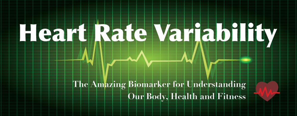 Heart Rate Variability The Amazing Biomarker For Understanding Our