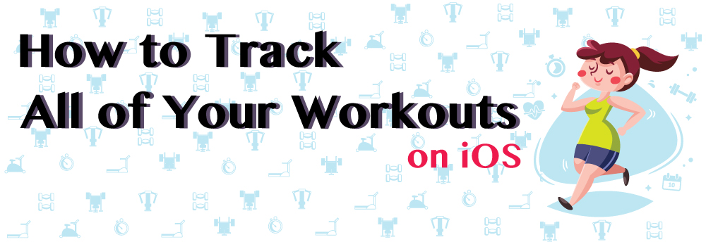 simple ways to track all your workouts and exercise on ios